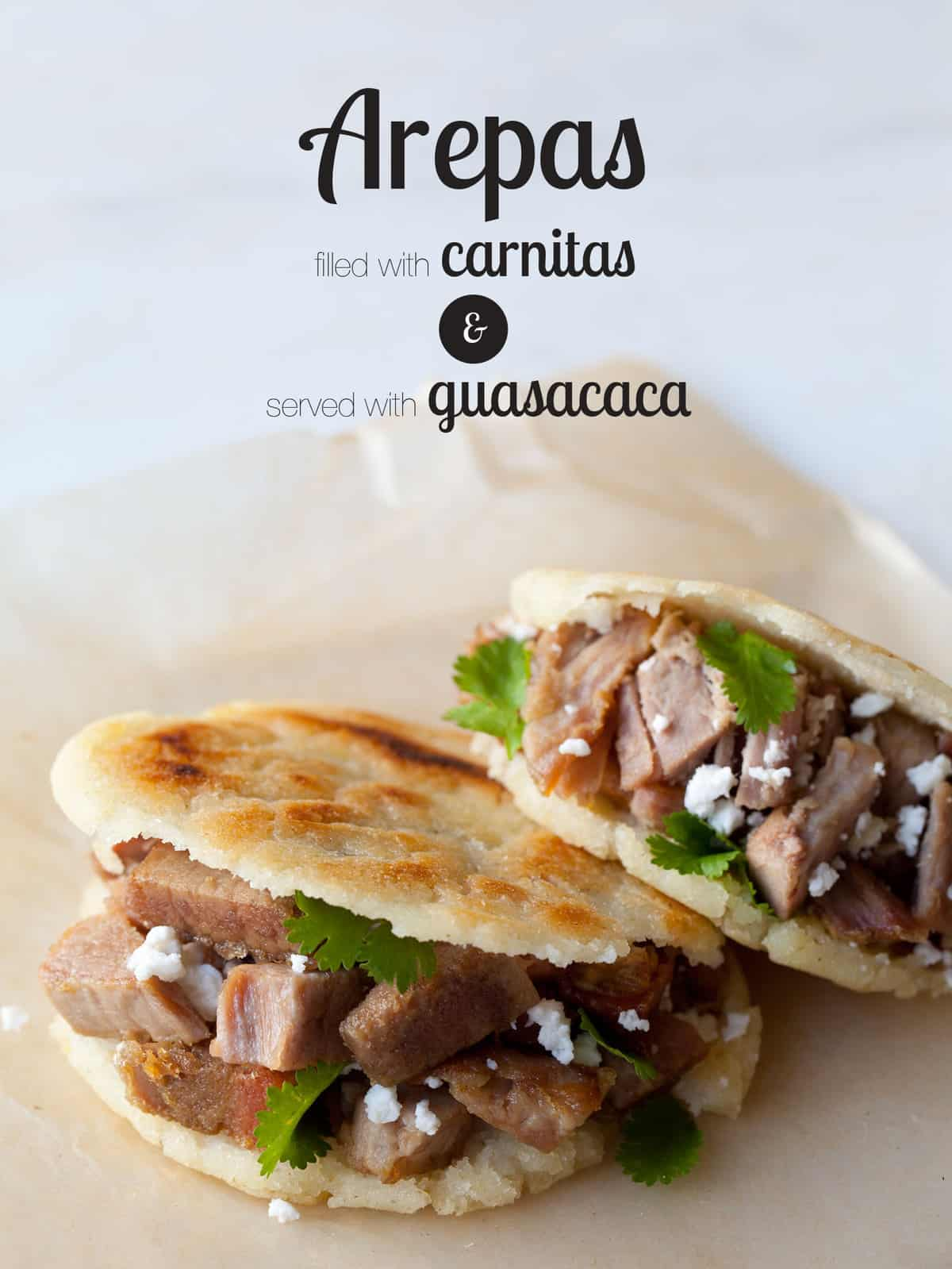 Arepas Filled with Carnitas and Guasacaca | Spoon Fork Bacon