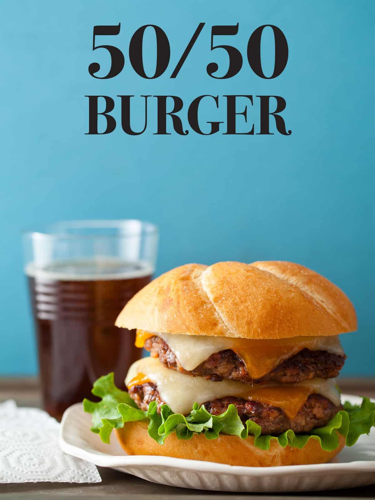 50/50 Burger | Burger recipe | Spoon Fork Bacon