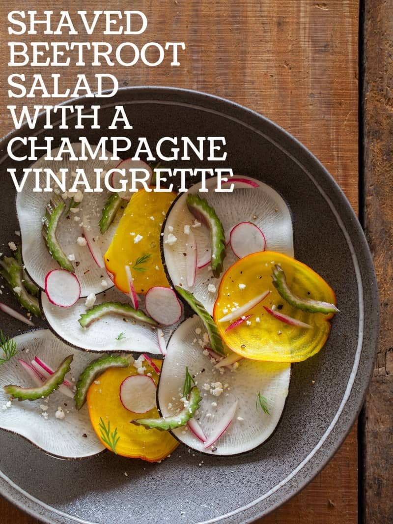 Shaved Beetroot Salad with a Champagne Vinaigrette.