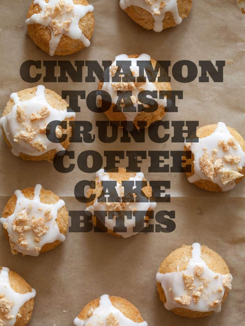 A recipe for Cinnamon Toast Crunch Coffee Cake Bites.