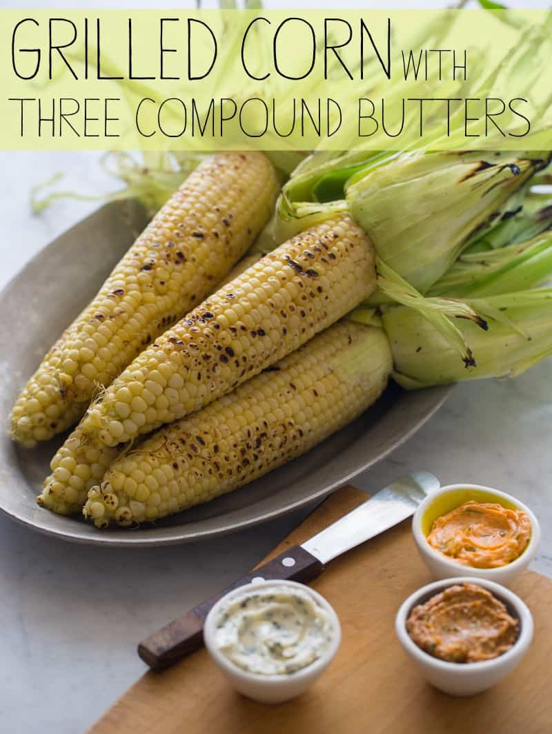 Grilled Corn with Three Compound Butters