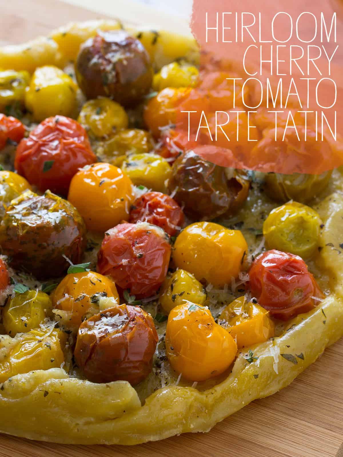 Heirloom Cherry Tomato Tarte Tatin | Spoon Fork Bacon