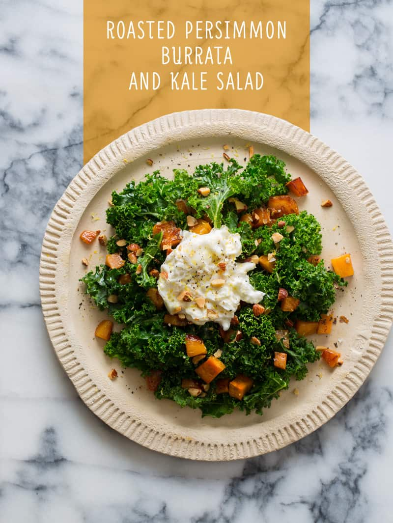 Roasted Persimmon Burrata and Kale Salad