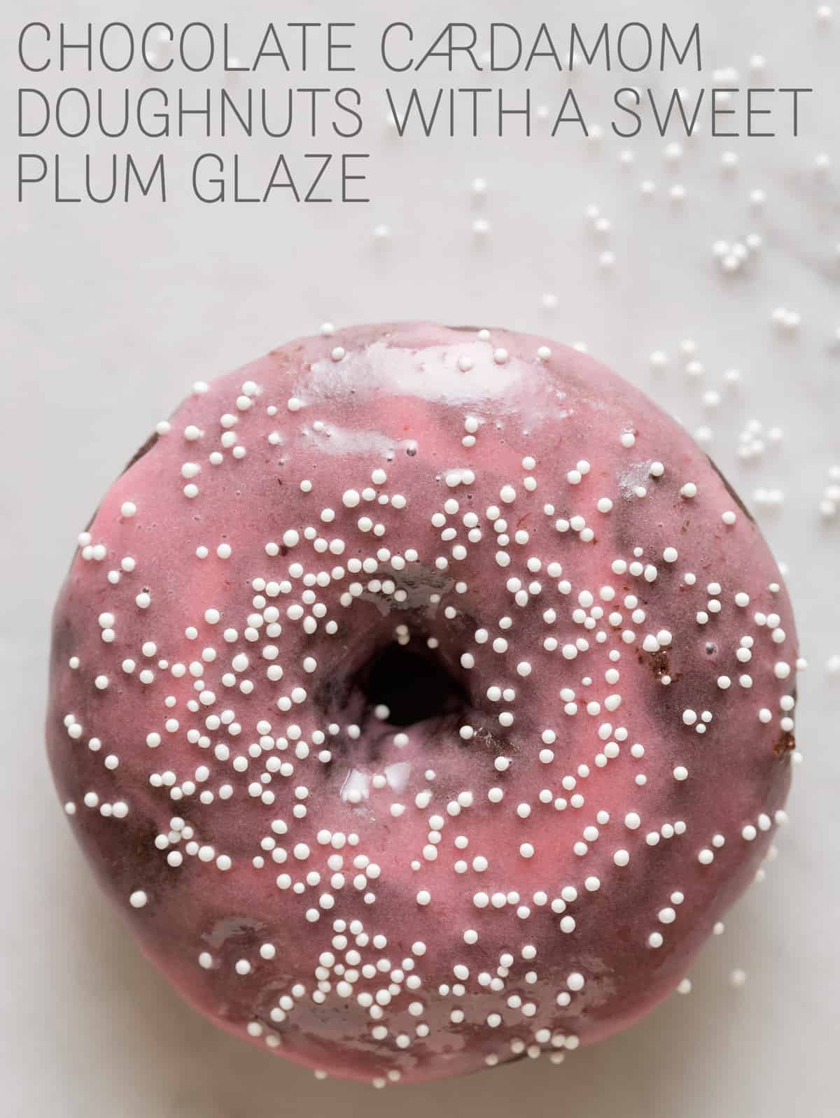 Chocolate Cardamom Doughnuts with a Sweet Plum Glaze